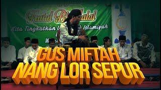 Download Lagu GUS MIFTAH - PENGAJIAN AKBAR NANG LOR SEPUR mp3