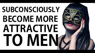 How to Subsciously Become More Attractive to Men - Live stream
