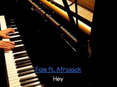 Fais ft. Afrojack - Hey (Piano...