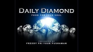 Playya 1000 aka Freddy Fri - Daily Diamond #149 –  ENCOURAGEMENT DAY #TuesdayMotivation
