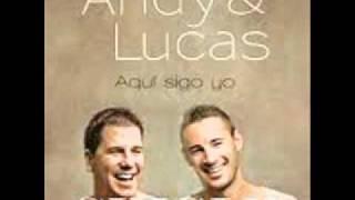 Andy y Lucas - tu lo que buscas es un novio