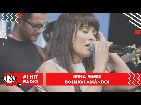 Irina Rimes - Bolnavi amândoi (Live @ Kiss FM)