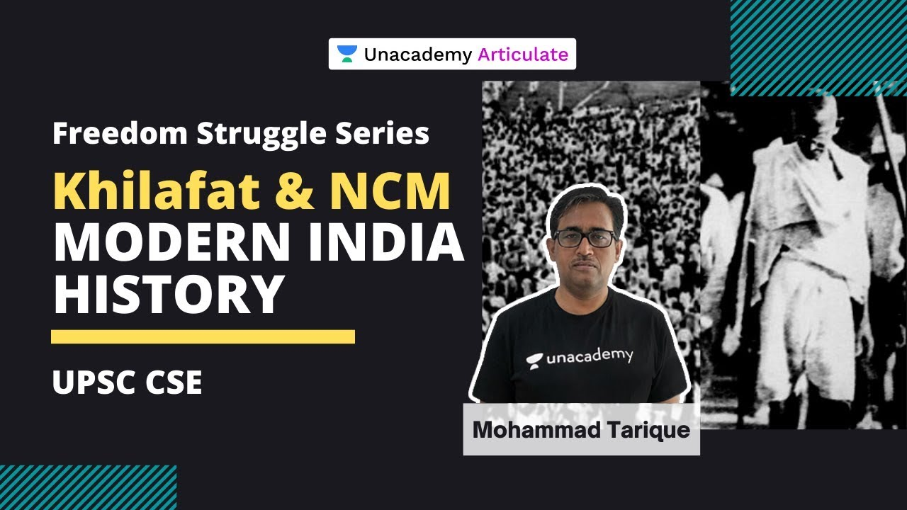 Download Khilafat and Non-Cooperation Movement | Modern India History | UPSC CSE 2020-21 | Mohammad Tarique