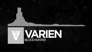 [Industrial] - Varien - Blood Hunter