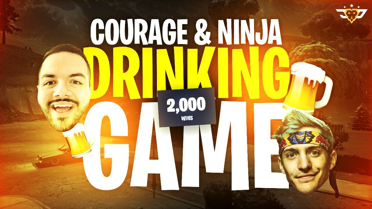 Courage And Ninja Drinking Game For 2 000 Wins Fortnite Battle Royale