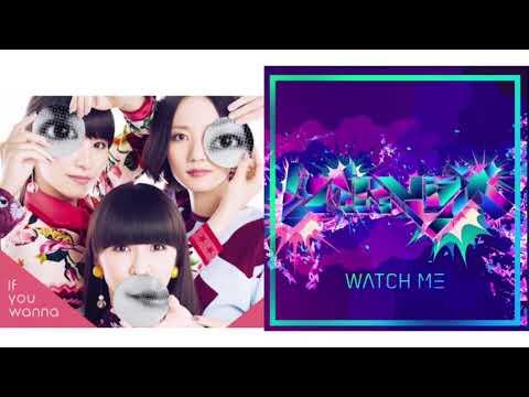 Perfume(If You Wanna)×banvox(Watch Me)Codroe mashup