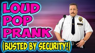 Loud Pop Prank (BUSTED BY SECURITY!) thumbnail