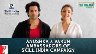 Anushka Sharma & Varun Dhawan Ambassadors of Skill India | Sui Dhaaga Made In India