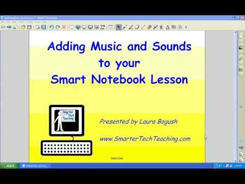 Adding Music and Sounds to Smarrt Notebook Lesson.wmv