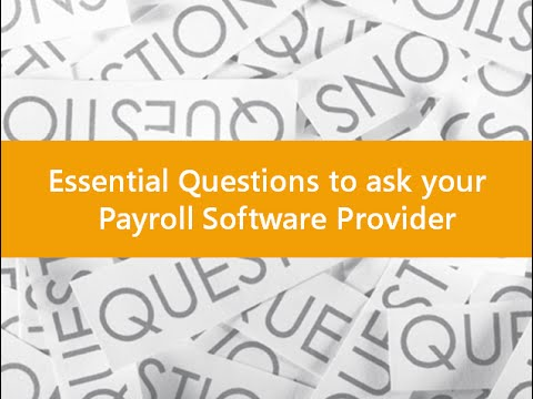 Essential Questions to ask your Payroll Software Provider