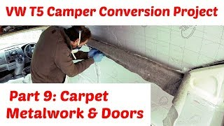VW T5 Camper Conversion Project Part 9: Carpet T5 Van Metalwork & Rear Doors Guide