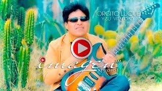 JORGITO LUQUE Y SU VITALIDAD EL VIGOR MUSICAL - YO TE AMO - IMAGEN STUDIOS ™