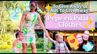 To Give Away or Not To Give Away: Pepe en Pilar's Clothes