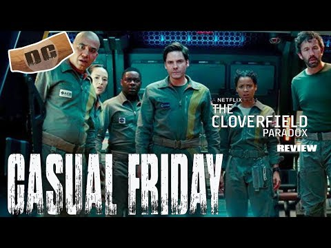 Cloverfield Paradox   Email Questions Answered  Netflix's Original Film Plan  Casual Friday