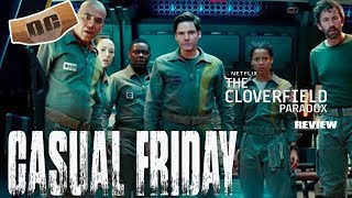 Cloverfield Paradox Review | Email Questions Answered | Netflix's Original Film Plan | Casual Friday