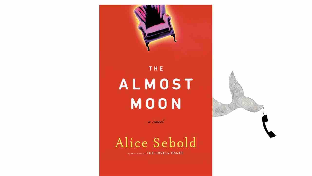 the almost moon by alice sebold the almost moon by alice sebold