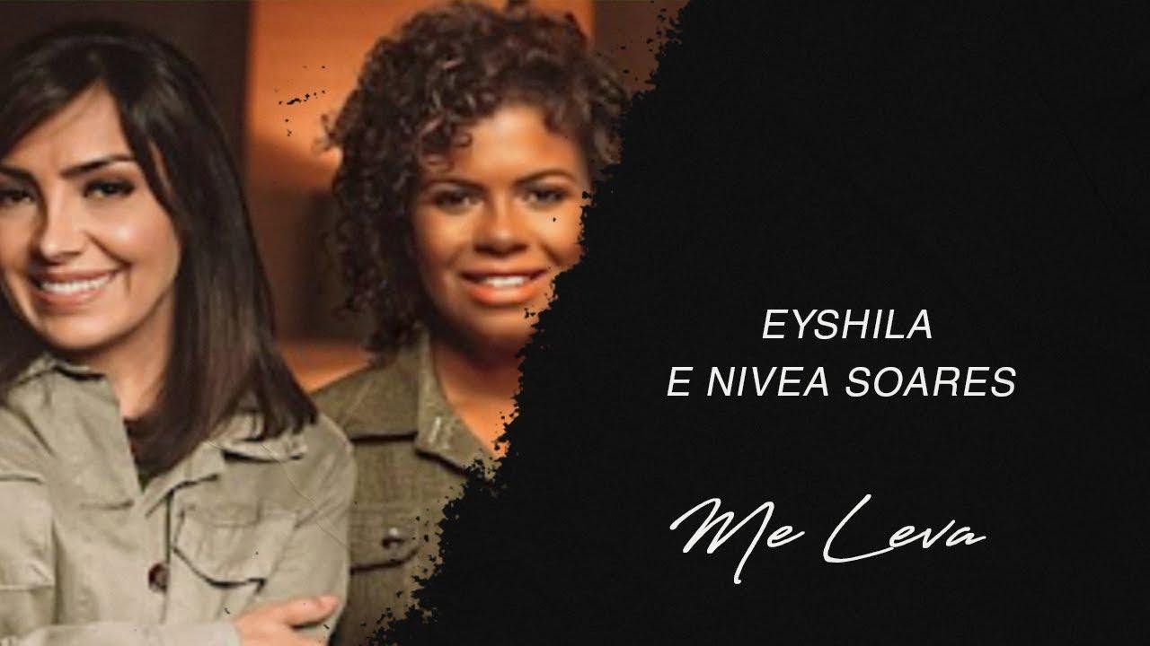 Eyshila e Nívea Soares | Me Leva (LETRA)