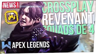 Apex News : Squads de 4, Crossplay, Nouveaux Hop-Ups, Revenant, Solution SBMM...