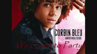 Watch Corbin Bleu We Come To Party video