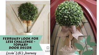 DIY Pier 1 Topiary Door Decor Dupe | Look For Less Challenge
