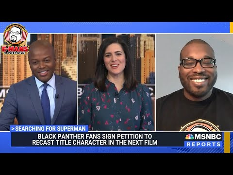 MSNBC Interview: A Black Superman? | Recast T'Challa Petition Black Panther Wakanda Forever