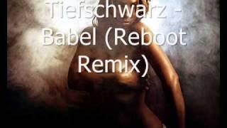 Tiefschwarz - Babel (Reboot Remix)