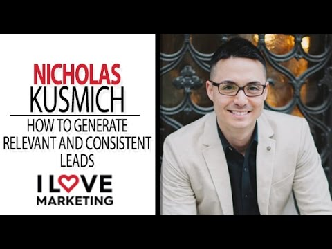How to Generate Relevant and Consistent Leads - Nicholas Kusmich