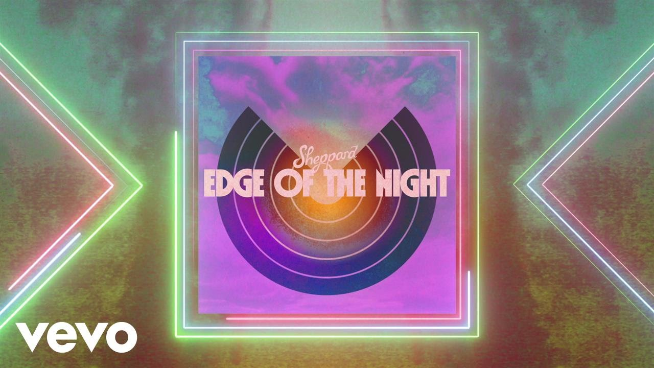 Sheppard Edge Of The Night Official Audio Chords Chordify