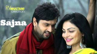 Naughty Jatts - Sajna -  Harshdeep Kaur - Latest Punjabi Songs