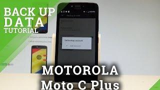 How to Back Up Data in MOTOROLA Moto C Plus - Google Backup  HardReset.info