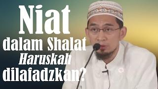Apakah Niat Dalam Shalat Harus Dilafadzkan? - Ustadz Adi Hidayat, Lc, MA 2017 Video