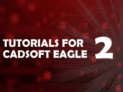 Tutorial 2 for Eagle: Printed Circuit Board Layout