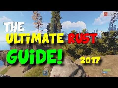 The Ultimate RUST Survival Guide 2017! OUR FIRST DAY! - EPISODE 1 (COMPONENT SYSTEM)