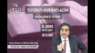 36 - Yasin Suresi Tefsiri   22 - 23  Prof. Dr. Halis Aydemir
