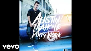 Austin Mahone - Dirty Work (Audio)