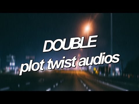 double plot twist audios!