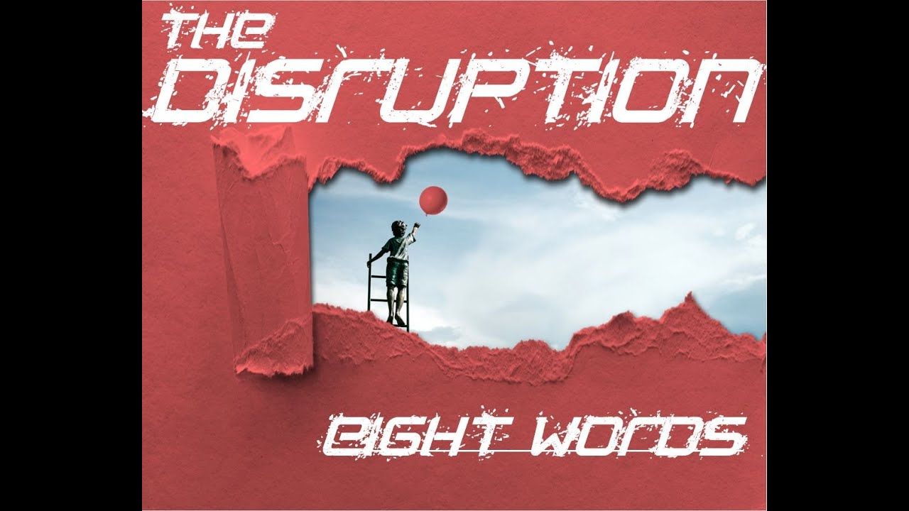 The Disruption - Eight Words (Lyric Video)