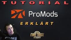 Tutorial 💥 ProMods - Was, wie, wo erklärt! - ETS2 | Deutsch