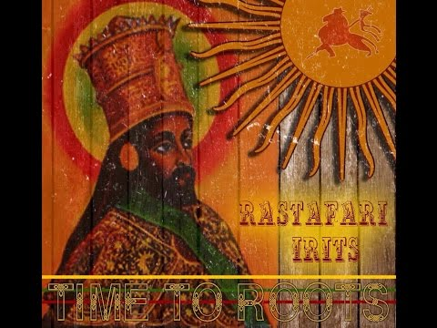 TIME TO ROOTS - RASTAFARI IRITS
