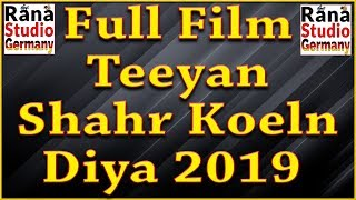 Full Film Teeyan Shahr Koeln Diya 2019 Film By Rana Studio Germany
