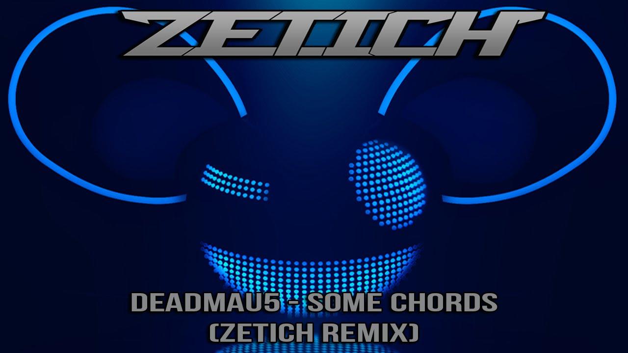 Deadmau5 - Some Chords (Zetich Remix) - YouTube