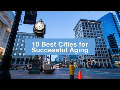 10 Best Cities for Successful Aging