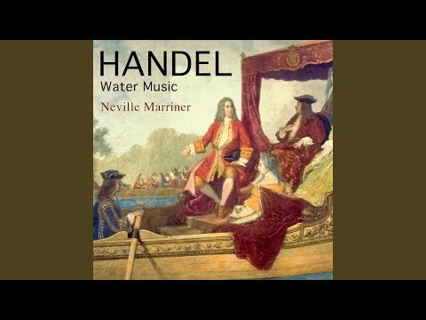 Water Music Suite No. 3 in G Major, HWV 350: Rigaudon