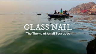 """Glass Nail"" Anjali Tour Theme 2020"