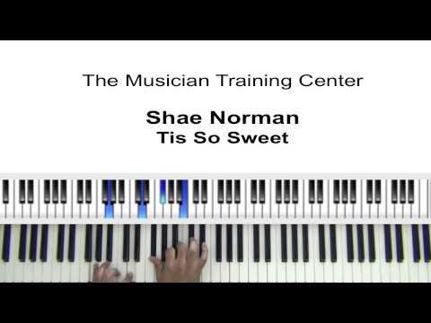 """How To Play """"Tis So Sweet"""" by Shea Norman"""