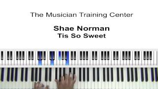 "How To Play ""Tis So Sweet"" by Shea Norman"