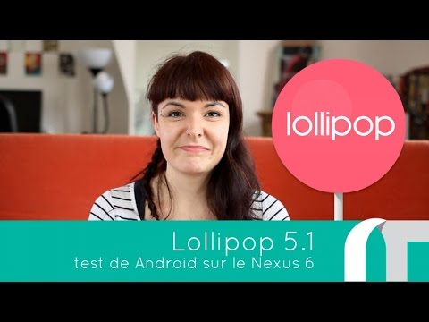 Android Lollipop 5.1 - Test complet | nowtech.tv