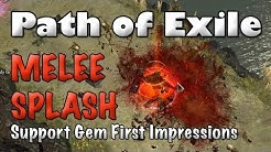Path of Exile: Melee Splash Support First Impressions & Guide (Patch 0.10.5)