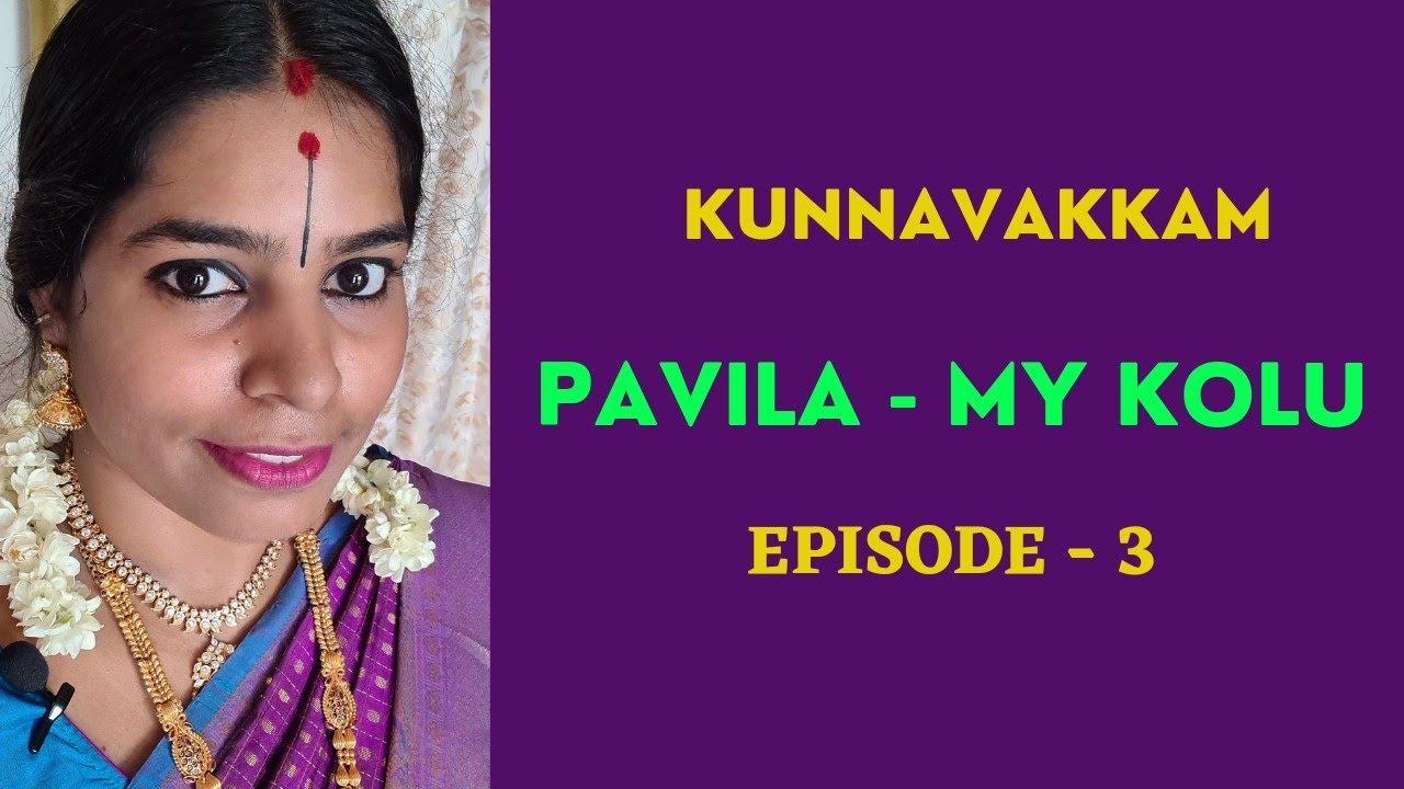 Kunnavakkam Pavila - My Kolu, E-3,Golu 2021,Navaratri