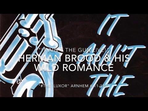 "Herman Brood & his Wild Romance -  (Luxor Arnhem 6-11-1991 VPRO radio) ""IT AIN'T THE GUN Live!"""